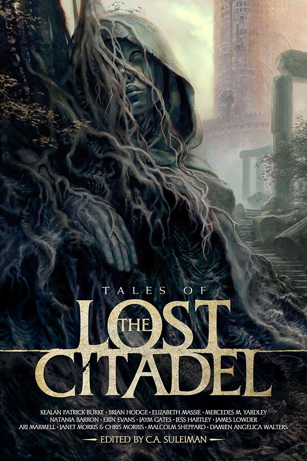 """Tales of the Lost Citadel! And My Story """"The Bone-shaker's Daughter."""""""